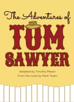 The Adventures of Tom Sawyer adapted by Timothy Mason, from the novel by Mark Twain