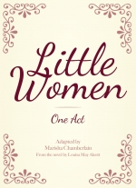 Little Women adapted by Marisha Chamberlain, from the novel by Louisa May Alcott