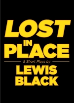 Lost in Place: 5 Short Plays by Lewis Black