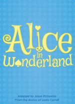 Alice in Wonderland adapted by Jason Pizzarello