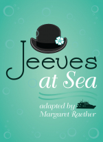 """Jeeves at Sea"" adapted by Margaret Raether"
