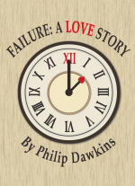 Failure: A Love Story by Philip Dawkins