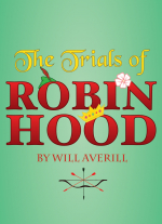 The Trials of Robin Hood by Will Averill