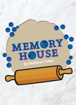 Memory House by Kathleen Tolan