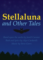 """Stellaluna and Other Tales"" book and lyrics by Alyn Cardarelli, music by Steve Goers.  Based upon the works by Janell Cannon"