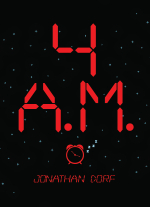 """4 A.M"" by Jonathan Dorf"