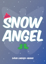 """Snow Angel"" by David Lindsay-Abaire"