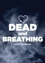 """Dead and Breathing"" by Chisa Hutchinson"