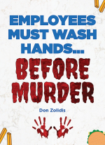 Employees Must Wash Hands... Before Murder by Don Zolidis