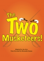 The Two Musketeers! A Play for Six Actors adapted by Jon Jory