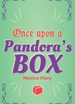Once Upon a Pandora's Box by Monica Flory