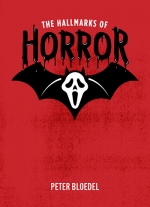 """The Hallmarks of Horror"" by Peter Bloedel"