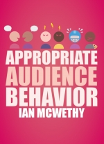 """Appropriate Audience Behavior"" by Ian McWethy"