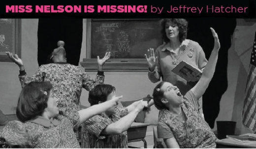 Miss Nelson is Missing! adapted by Jeffrey Hatcher. Based on the book by Harry Allard and James Marshall