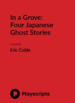 In a Grove: Four Japanese Ghost Stories by Eric Coble