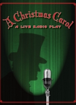 """A Christmas Carol: A Live Radio Play"" adapted by Kevin Connors adapted for the stage by Joe Landry"