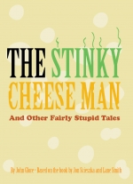 The Stinky Cheese Man and Other Fairly Stupid Tales by John Glore, based on the book by Jon Scieszka and Lane Smith