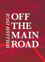 """Off the Main Road"" by William Inge"