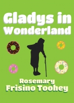 """Gladys in Wonderland"" by Rosemary Frisino Toohey"