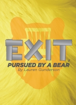 Exit, Pursued by a Bear by Lauren Gunderson