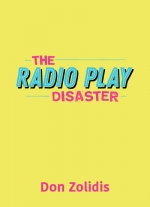 The Radio Play Disaster by Don Zolidis