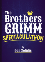 The Brothers Grimm Spectaculathon by Don Zolidis