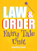 Law & Order: Fairy Tale Unit by Jonathan Rand
