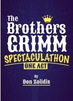 The Brothers Grimm Spectaculathon (one-act version): Stay-At-Home Edition