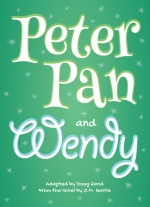Peter Pan and Wendy adapted by Doug Rand from the novel by J.M. Barrie