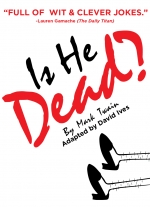 """Is He Dead?"" adapted by David Ives, based on the play by Mark Twain"