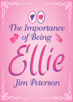 The Importance of Being Ellie by Jim Peterson