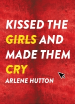 """Kissed the Girls and Made Them Cry"" by Arlene Hutton"