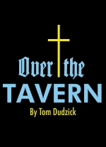 Over the Tavern by Tom Dudzick