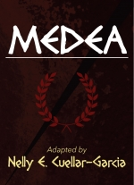 """Medea"" adapted by Nelly E. Cuellar-Garcia"