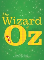 The Wizard of Oz adapted by Erin Detrick from the book by L. Frank Baum