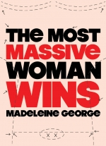 """The Most Massive Woman Wins"" by Madeleine George"