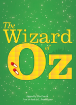 The Wizard of Oz adapted by Erin Detrick, from the book by L. Frank Baum