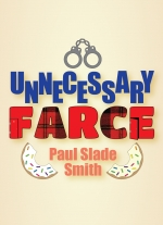 """Unnecessary Farce"" by Paul Slade Smith"