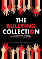 """The Bullying Collection"" by Don Zolidis, Ian McWethy, Jonothan Rand, Alan Haehnel, et al."