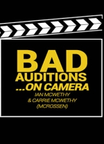 Bad Auditions... On Camera - A Stay-At-Home Play