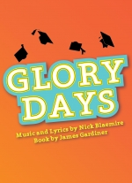 """Glory Days"" by Nick Blaemire book by James Gardiner"