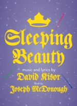 Sleeping Beauty music and lyrics by David Kisor, book by Joseph McDonough