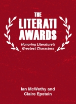 """The Literati Awards: Honoring Literature's Greatest Characters"" by Claire Epstein, Ian McWethy"