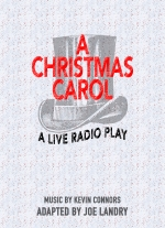 A Christmas Carol: A Live Radio Play by Joe Landry