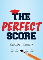"""The Perfect Score"" by Katie Henry"
