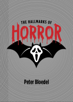 The Hallmarks of Horror by Peter Bloedel