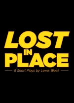 Lost in Place: 5 Short Play by Lewis Black