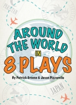 """Around the World in 8 Plays"" by Patrick Greene and Jason Pizzarello"