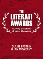 """The Literati Awards: Honoring Literature&#39s Greatest Characters"" by Ian McWethy, Claire Epstein"