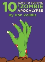 10 Ways to Survive the Zombie Apocalypse by Don Zolidis